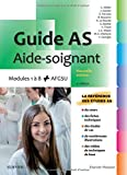 Guide AS - Aide-soignant : Modules 1 à 8 + AGFSU