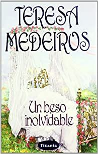 Un beso inolvidable par Teresa Medeiros