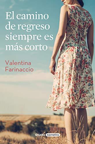 El camino de regreso siempre es más corto – Valentina Farinaccio
