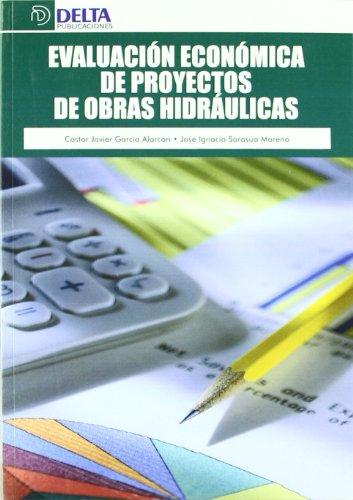 Evaluación económica de proyectos de obras hidráulicas por Castor Garcia