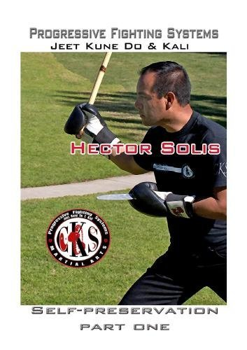 CKS Progressive Fighting Systems (Self-preservation Basic Training Part One) by Hector Solis Preservation System