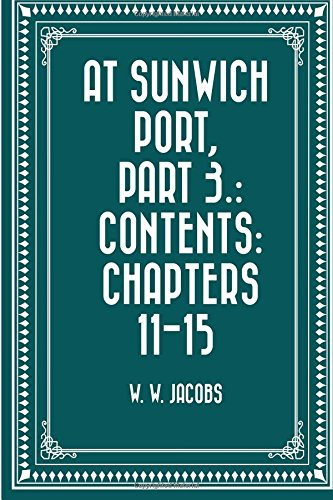 At Sunwich Port: Contents: Chapters 11-15
