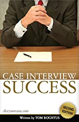 Case Interview Success, 2nd Edition (English Edition)