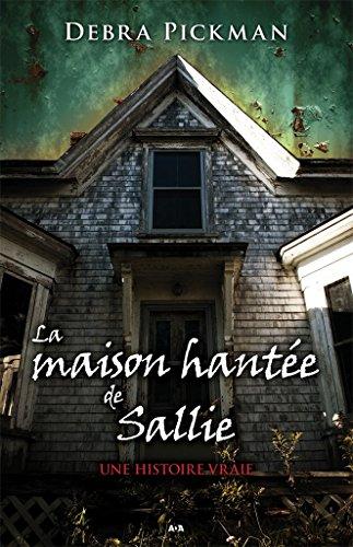 La maison hantée de Sallie: Une histoire vraie