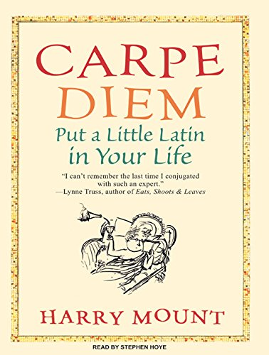 Carpe Diem: Put a Little Latin in Your Life