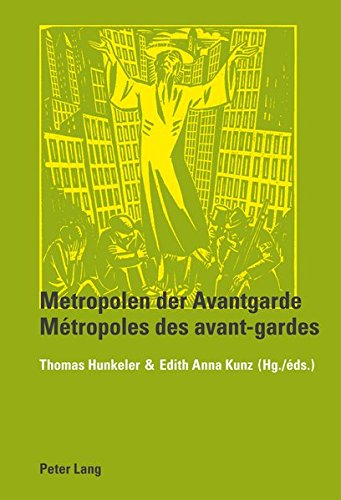Metropolen Der Avantgarde Metropoles Des Avant-gardes