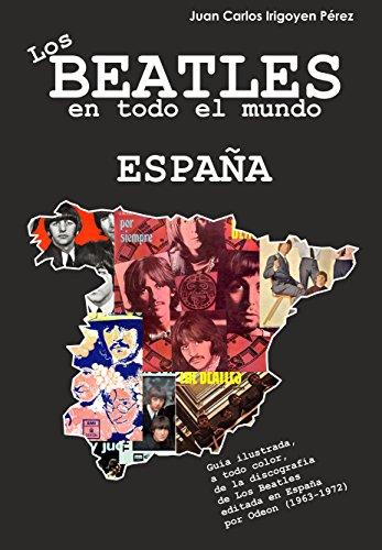 Los Beatles en todo el mundo: España por Juan Carlos Irigoyen Pérez