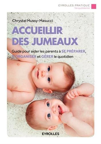 Accueillir des jumeaux: Guide pour aider les parents à se préparer, s'organiser et gérer le quotidien.