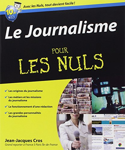 Le Journalisme pour les Nuls par Jean-Jacques CROS