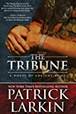 The Tribune: A Novel of Ancient Rome (The Tribune Series Book 1) (English Edition)