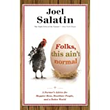 Folks, This Ain't Normal: A Farmer's Advice for Happier Hens, Healthier People, and a Better World (English Edition)