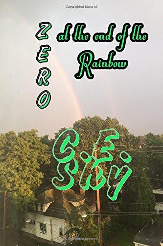Zero at the End of the Rainbow por Mr. C.E. Shy