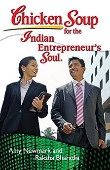 Chicken Soup for the Indian Entrepreneur's Soul by [Newmark, Amy, Raksha Bharadia]