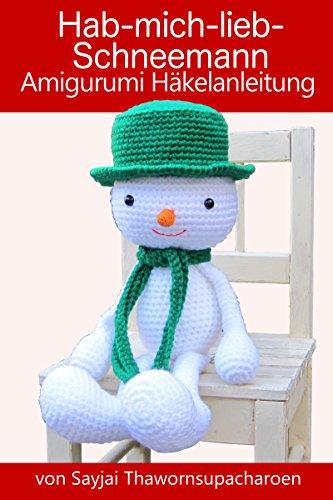 Hab Mich Lieb Schneemann Amigurumi Häkelanleitung Weihnachts Puppen
