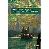 Erinnerungen an Kiel zwischen den Weltkriegen 1918-1939 (Sonderveröffentlichung) (Sonderveröffentlichung der Gesellschaft für Kieler Stadtgeschichte)