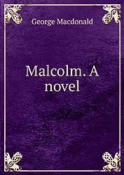 Malcolm. A novel.