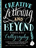 Creative Lettering and Beyond: Timeless Calligraphy (Creative...and Beyond)