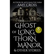 The Ghost of Longthorn Manor and Other Stories (English Edition)