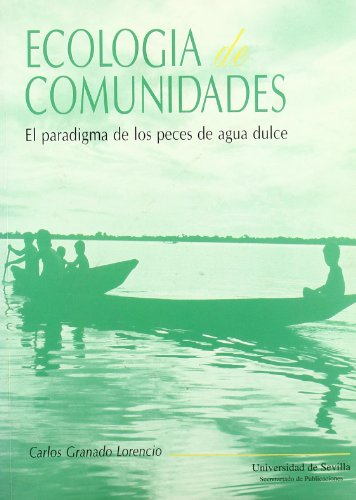 Ecología de comunidades.: El paradigma de los peces de agua dulce (Serie Ciencias)