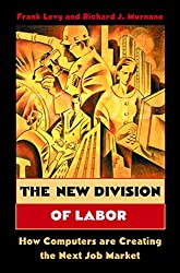 The New Division of Labor: How Computers Are Creating the Next Job Market (English Edition)