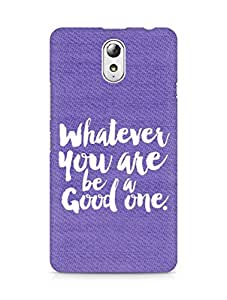Amez Whatever you are Be a Good One Back Cover For Lenovo Vibe P1M