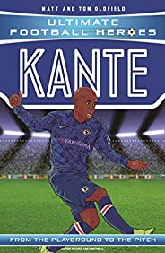 Kante (Ultimate Football Heroes) - Collect Them All! (English Edition)