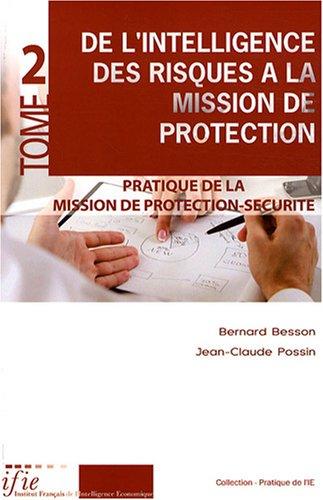 De l'intelligence des risques à la mission de protection : Tome 2, Pratique de la Mission de protection-sécurité