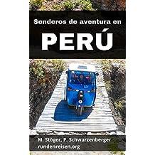 Senderos de aventura en Perú: Dos gringos viajando por los Andes y la Amazonía (rundenreisen nº 3) (Spanish Edition)