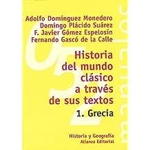 Historia del mundo clásico a través de sus textos. 1. Grecia (El Libro Universitario - Manuales)