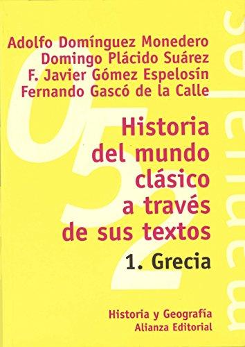 Historia del mundo clásico a través de sus textos. 1. grecia (el libro universitario - manuales) Descarga gratuito EPUB