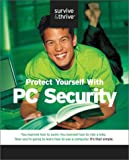 Protect Your Home PC: Hackers, Viruses, and Privacy (Survive & Thrive)