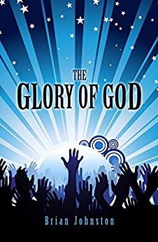The Glory of God (Search For Truth Bible Series - Book 8 ) (English Edition) par [Johnston, Brian]