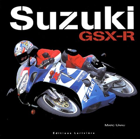 Suzuki GSX-R : 1985-2005, 20 ans d'histoire par Marc Unau