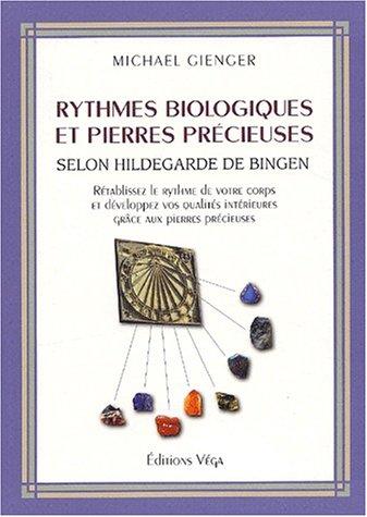 Rythmes biologiques et pierres précieuses selon Hildegarde de Bingen par Michael Gienger
