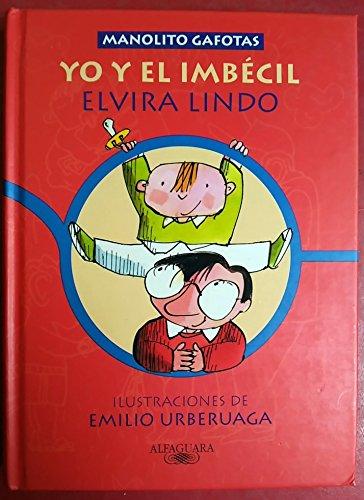 Yo y el imbecil (Manolito Gafotas)