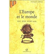 L'Europe et le monde : XVIe, XVIIe, XVIIIe siècle, 4e édition