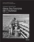 Dans les burons de l'Aubrac (1950-1960)