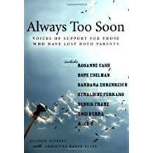 Always Too Soon: Voices of Support for Those Who Have Lost Both Parents: Voices of Support for Those Who Have Lost Their Parents by Allison Gilbert (2006-11-22)