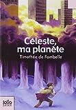 Céleste, ma planète / Timothée de Fombelle   Fombelle, Timothée de (1973-....). Auteur