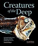 Creatures of the Deep: In Search of the Sea's Monsters and the World They Live in by Erich Hoyt (2014-11-06)