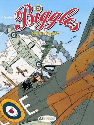 Biggles, Tome 1 : Spitfire Parade par Francis Bergese