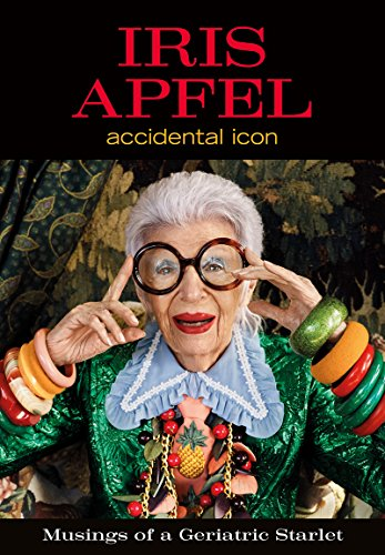 Iris Apfel: Accidental Icon (English Edition)