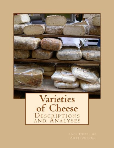 Varieties of Cheese: Descriptions and Analyses (Farmers' Bulletin)