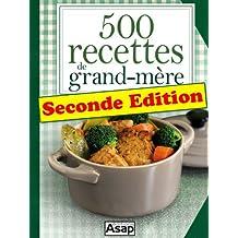 500 recettes de grand-mère - Seconde Edition