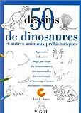 50 Dessins de dinosaures : Et autres animaux préhistoriques