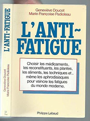 lanti-fatigue-choisir-les-medicaments-reconstituants-plantes-aliments-techniques-et-meme-les-aphrodi