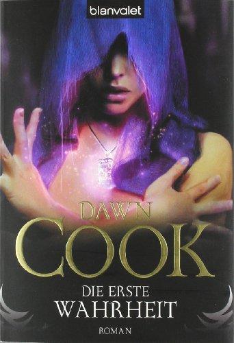 Buchseite und Rezensionen zu 'Die erste Wahrheit' von Dawn Cook