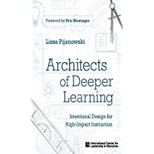Architects of Deeper Learning: Intentional Design for High-Impact Instruction (English Edition)
