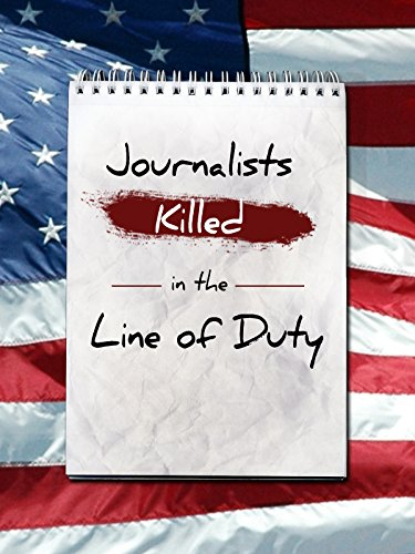 Journalists Killed In The Line Of Duty [OV]
