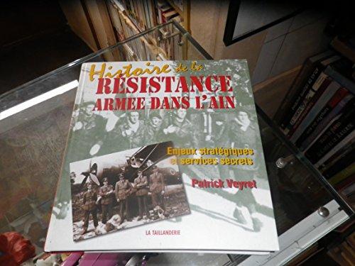 HISTOIRE DE LA RESISTANCE DANS L'AIN. Enjeux stratégiques et services secrets